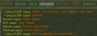 IG, un homin qui utilise RC a son nom précédé d'un tilde (~), ici Tykus, qui a de plus un (CSR) indique qu'il est du support